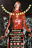 Paul, William: Laughing Screaming: Modern Hollywood Horror and Comedy