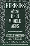 Wakefield, Walter L.: Heresies of the High Middle Ages