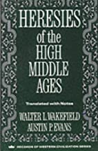 Heresies of the High Middle Ages by Walter…