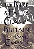Cannadine, David: The Rise and Fall of Class in Britain