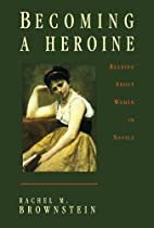 Becoming a Heroine by Rachel M. Brownstein