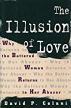 The Illusion of Love by David P. Celani