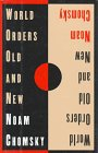 Chomsky, Noam: World Orders Old and New