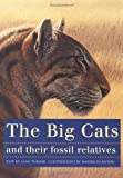 Anton, Mauricio: The Big Cats and Their Fossil Relatives