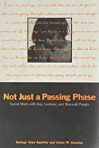 Not Just a Passing Phase by George Alan…