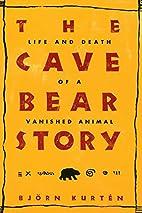 The Cave Bear Story by Björn Kurtén