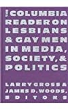 Woods, James D.: Columbia Reader on Lesbians and Gay Men in Media, Society and Politics