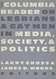 Gross, Larry P.: Columbia Reader on Lesbians and Gay Men in Media, Society and Politics