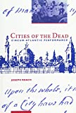Roach, Joseph: Cities of the Dead: Circum-Atlantic Performance