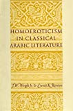 Wright, J. W.: Homoeroticism in Classical Arabic Literature