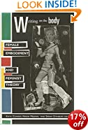 Writing on the Body: Female Embodiment and Feminist Theory (Gender and Culture Series)