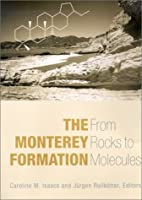The Monterey Formation by Caroline M. Isaacs