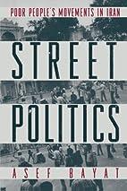 Street Politics by Asef Bayat