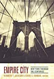 Jackson, Kenneth T.: Empire City: New York Through The Centuries