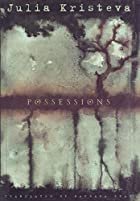 Possessions by Julia Kristeva