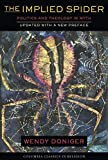 Doniger, Wendy: The Implied Spider: Politics &amp; Theology in Myth