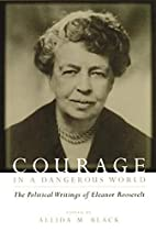 Courage in a Dangerous World by Allida M.…