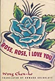 Goldblatt, Howard: Rose, Rose, I Love You