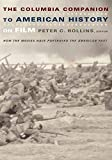 Rollins, Peter C.: The Columbia Companion to American History on Film: How the Movies Have Portrayed the American Past