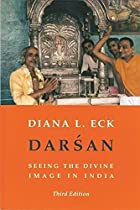 Darsan: Seeing the Divine Image in India by…