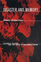 Disaster and Memory by Wheeler Winston Dixon
