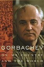 Gorbachev by Mikhail Gorbachev