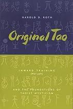Original Tao: Inward Training (Nei-yeh) and…