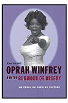 Oprah Winfrey and the Glamour of Misery: An…