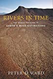 Ward, Peter Douglas: Rivers in Time: The Search for Clues to Earth's Mass Extinctions