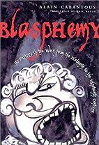 Blasphemy by Alain Cabantous