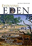 Turner, Alan: Evolving Eden: An Illustrated Guide to the Evolution of the African Large Mammal Fauna