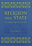 Brown, L. Carl: Religion and State: The Muslim Approach to Politics