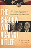 Mauch, Christof: The Shadow War Against Hitler: The Covert Operations of America's Wartime Secret Intelligence Service