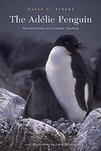 The Adélie Penguin: The Adelie…
