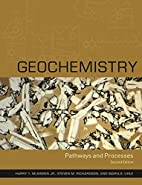 Geochemistry: Pathways and Processes by…