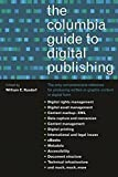 Kasdorf, William E.: The Columbia Guide to Digital Publishing