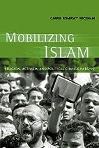 Mobilizing Islam: Religion, Activism and…