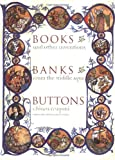 Frugoni, Chiara: Books, Banks, Buttons: And Other Inventions From The Middle Ages