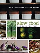 Slow Food: The Case for Taste by Carlo…