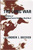 The Long War: A New History of U.S. National…