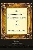 Danto, Arthur C.: The Philosophical Disenfranchisement of Art (Columbia Classics in Philosophy)