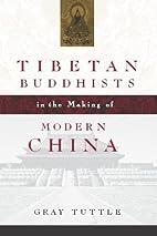Tibetan Buddhists in the Making of Modern…