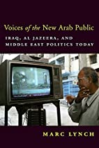 Voices of the New Arab Public: Iraq,…