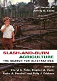 Slash and Burn Agriculture The Search for Alternatives