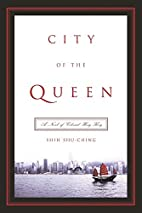 City of the Queen: A Novel of Colonial Hong…