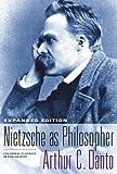 Danto, Arthur C.: Nietzsche as Philosopher: Expanded Edition (Columbia Classics in Philosophy)