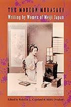 The Modern Murasaki: Writing by Women of…
