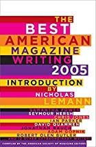 The Best American Magazine Writing 2005 by&hellip;