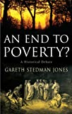 Jones, Gareth Stedman: An End to Poverty? A Historical Debate