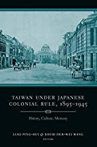 Taiwan Under Japanese Colonial Rule,…